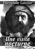 théophile gautier: Une visite nocturne