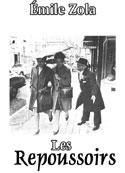 Emile Zola: Les Repoussoirs