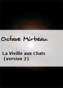 Octave Mirbeau: La Vieille aux Chats (version 2)