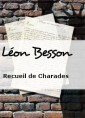 L�on Besson: Recueil de Charades