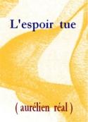 Aurélien Réal: L'espoir tue