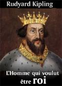 rudyard kipling: L'Homme qui voulut être roi