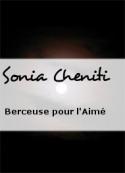 Sonia Cheniti: Berceuse pour l'Aimé