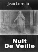Jean Lorrain: Nuit De Veille