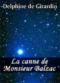 Delphine de Girardin: La canne de Monsieur Balzac