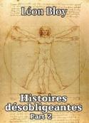 Léon Bloy: Histoires désobligeantes Part 2