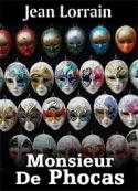 Jean Lorrain: Monsieur De Phocas
