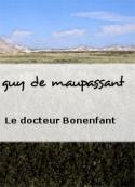 guy de maupassant: Le docteur Bonenfant