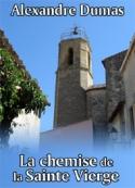 Alexandre Dumas: La chemise de la Sainte Vierge