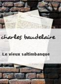charles baudelaire: Le vieux saltimbanque