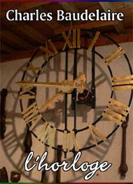 charles baudelaire - l'horloge (version2)