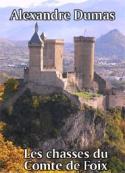 Alexandre Dumas: Les chasses du Comte de Foix