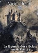 Victor Hugo: La légende des siècles (version courte )