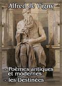 Alfred  de Vigny: Poèmes antiques et modernes et les Destinées