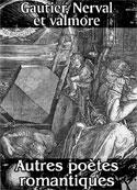 Gautier, Nerval et valmore: Autres poètes romantiques