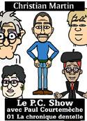Christian Martin: Le P.C. Show avec Paul Courtemèche-01 La chronique dentelle