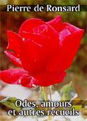 Pierre de Ronsard: Odes, amours et autres recueils