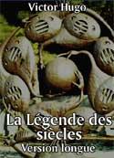 Victor Hugo: La Légende des siècles (version longue )