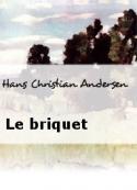Hans Christian Andersen: Le briquet