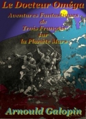 Arnould Galopin: Le Docteur Oméga