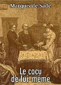 Marquis de Sade: Le cocu de lui-même