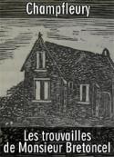 Champfleury: Les trouvailles de Monsieur Bretoncel