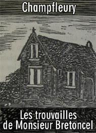 Champfleury - Les trouvailles de Monsieur Bretoncel