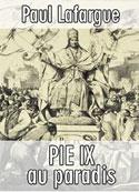 Paul Lafargue: PIE IX au paradis