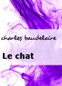 charles baudelaire: Le chat