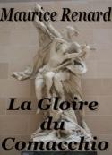 Maurice Renard: La gloire du comacchio