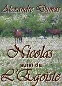 Alexandre Dumas: Nicolas suivi de l'egoiste