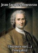 Jean jacques Rousseau: Discours sur l'inégalité