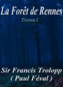 Paul Féval: La Forêt de Rennes Tome 1er