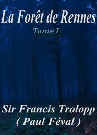Paul Féval - La Forêt de Rennes Tome 1er