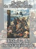 Geoffroi de  Villehardouin: Histoire de Constantinople
