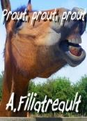 Aristide Filiatreault: Prout, prout, prout