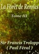 Paul Féval: La Forêt de Rennes Tome Troisième
