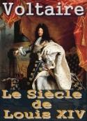 Voltaire: Le siècle de Louis XIV