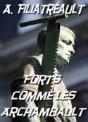 Aristide Filiatreault: Forts comme les Archambault
