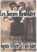 Auguste de Villiers de L'Isle-Adam: Les soeurs bienfilatre