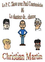 Illustration: Le P.C. Show avec Paul Courtem�che 06-Le Chanteur de... charme - Christian Martin