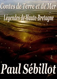 Paul Sébillot - Contes de Terre et de Mer- Légendes de Haute-Bretagne