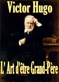 Illustration: L' Art d'�tre Grand-P�re - Victor Hugo