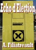 Aristide Filiatreault: Echo d'élection