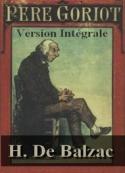 Honoré de Balzac: le père Goriot (version intégrale)
