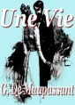 Guy  de Maupassant: une vie (version3)