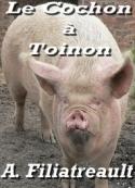 Aristide Filiatreault: Le Cochon à Toinon