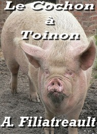 Illustration: Le Cochon à Toinon - Aristide Filiatreault