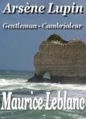 Maurice Leblanc: Arsène Lupin Gentleman-Cambrioleur