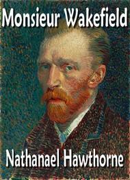 Nathanael Hawthorne - monsieur wakefield